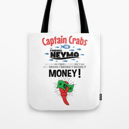 Captain Crabs is finding Neymo Tote Bag