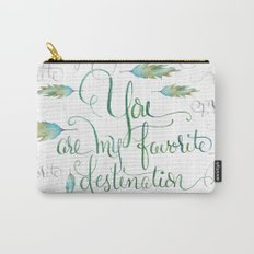 You Are My Favorite Destination in Turquoise & Gray Carry-All Pouch