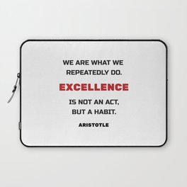 Excellence is not an act but a habit Laptop Sleeve