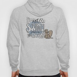 I'm just a squirrel Hoody