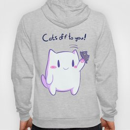 cats off to you Hoody