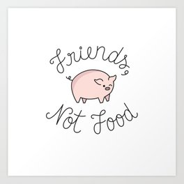 Friends, Not Food Art Print