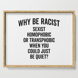 Why Be Racist Quote Serving Tray