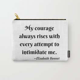 Elizabeth Bennet Courage Quote Pride and Prejudice Jane Austen Carry-All Pouch