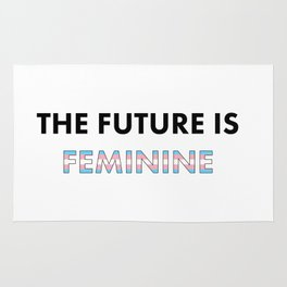 The Future Is Feminine - Female, Trans Rug