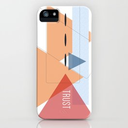 Trust in Shapes iPhone Case