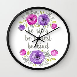 Be Silly, Be Honest, Be Kind Watercolor Lettering Wall Clock