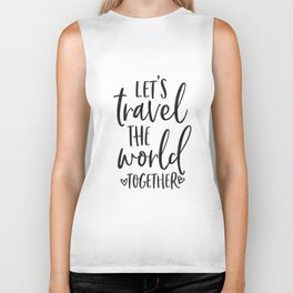 TRAVEL POSTER, Let's Travel The World Together,Song lyrics,Travel Far Travel Often,Travel Poster Biker Tank