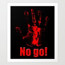 No Go! Art Print