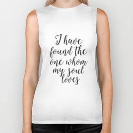 song of solomon, i have found the whom my soul loves,love quote,love sign,bible verse,scripture art Biker Tank