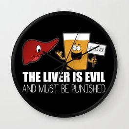 The Liver Is Evil and Must Be Punished Wall Clock
