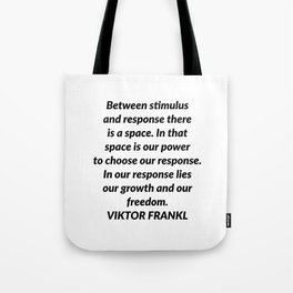 Between stimulus and response Tote Bag