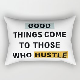 good hustle Rectangular Pillow