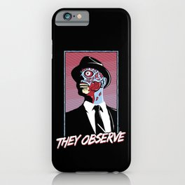 They Observe iPhone Case