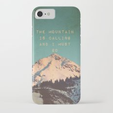 THE MOUNTAIN IS CALLING AND I MUST GO iPhone 7 Slim Case