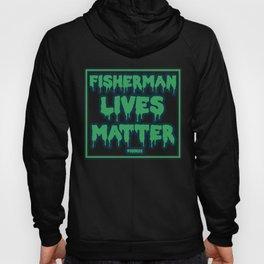 Fisherman Lives Matter Hoody