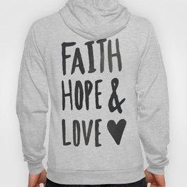 Faith Hope and Love Hoody