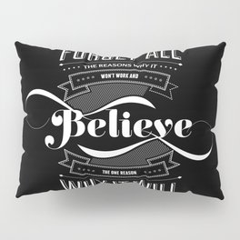 Lab No. 4 - Work and Believe Inspirational Typography Quotes Poster Pillow Sham