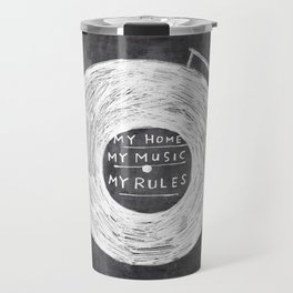 my home, my music, my rules Travel Mug