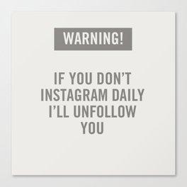 Warning! Instagram. Canvas Print