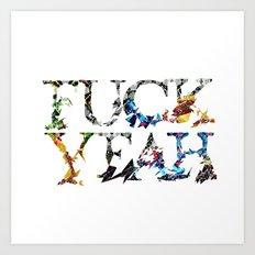 F**k Yeah Art Print