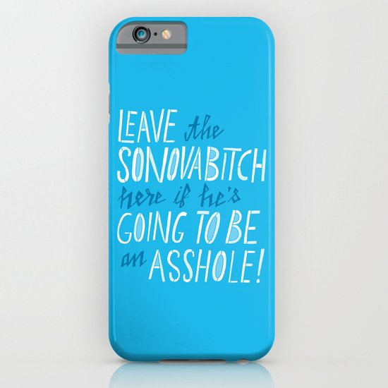 Leave the Sonovabitch iPhone & iPod Case