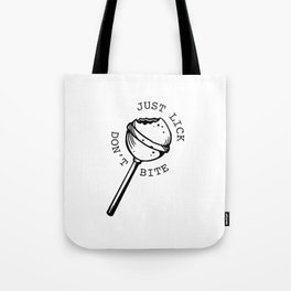 Just Lick Don't Bite Tote Bag