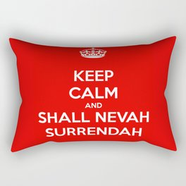 Keep calm and shall nevah surrendah Rectangular Pillow