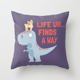 Life Uh Finds a Way Throw Pillow