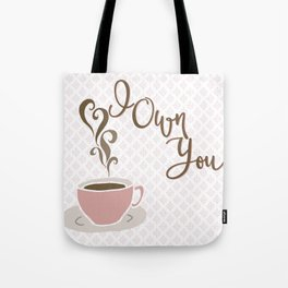 I Own You - love, coffee Tote Bag