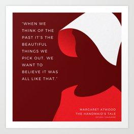 7   |The Handmaid's Tale Quote Series  | 190616 Art Print