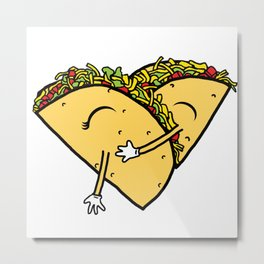 For the Love of Hugs and Tacos Metal Print