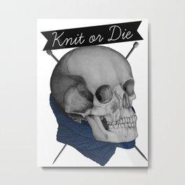 Knit or Die Metal Print