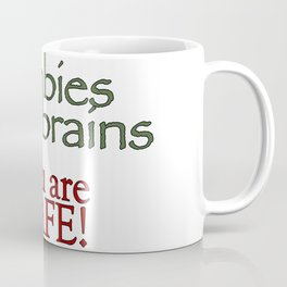 Zombies eats brains you are safe quote Coffee Mug