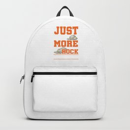 Just One More Rock Geology Earth Chemistry Scientist Biology Geologist Gifts Backpack