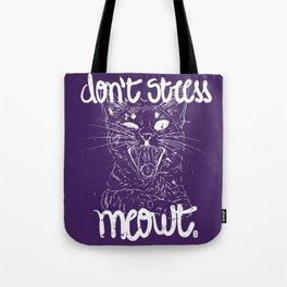 Don't stress meowt 1 Tote Bag