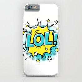 LOL! iPhone Case
