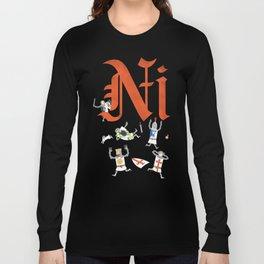 Ni! Long Sleeve T-shirt