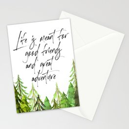 Life Was Meant For Good Friends And Great Adventures, Adventure Quote Stationery Cards