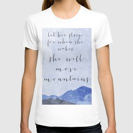 Let Her Sleep, For When She Wakes She Will Move Mountains T-shirt