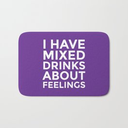 I HAVE MIXED DRINKS ABOUT FEELINGS (Purple) Bath Mat