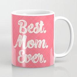 Best Mom Ever (Peach) Coffee Mug