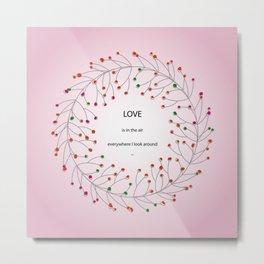 Love is in the air Metal Print