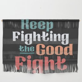 The Good Fight II Wall Hanging