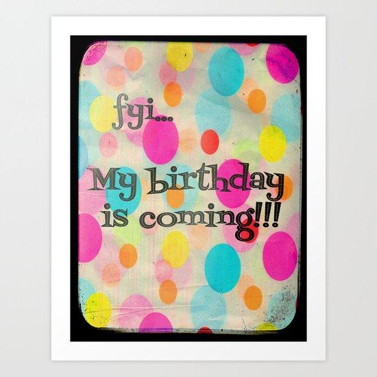 My Birthday! Art Print