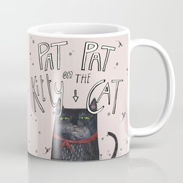 Pat pat on the kitty cat Coffee Mug
