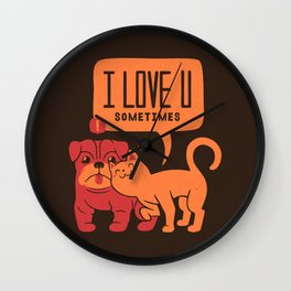 I Love You Sometimes Wall Clock