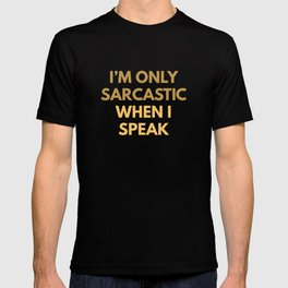I'm Only Sarcastic T-shirt