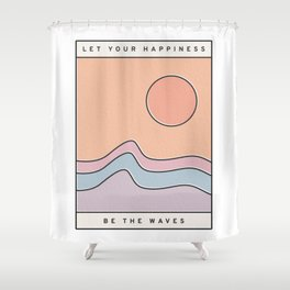Let Your Happiness Be the Waves // Chill Retro Minimalist Color Wave Beach Surf and Sun Decor Shower Curtain