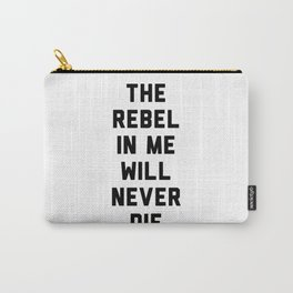 The rebel in me will never die Carry-All Pouch